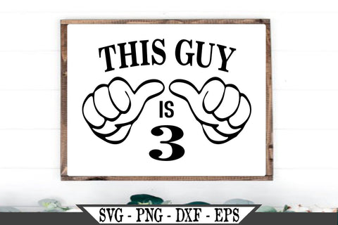 This Guy Is Three SVG Vector Cut File Funny Thumbs Vector SVG My Sassy Gifts