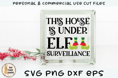 This House Is Under Elf Surveillance SVG SVG The Pixel Llama