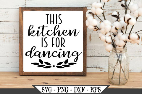 This Kitchen Is For Dancing SVG Vector Cut File SVG My Sassy Gifts