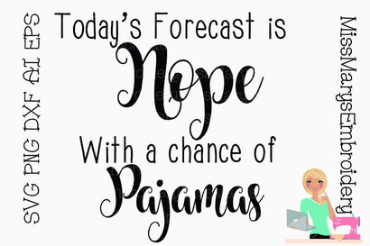 Today's Forecast SVG MissMarysEmbroidery