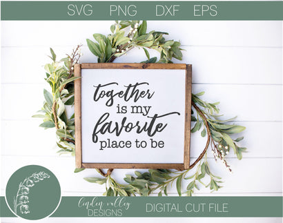 Together Is My Favorite Place To Be SVG|Farmhouse SVG SVG Linden Valley Designs