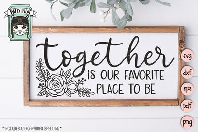 Together Is Our Favorite Place To Be SVG Cut File SVG Wild Pilot