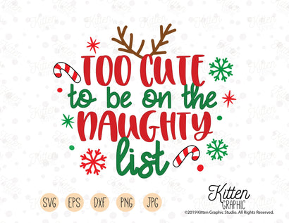 Too Cute To Be On The Naughty List SVG KittenGraphic