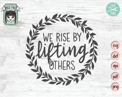We Rise By Lifting Others SVG Cut File SVG Wild Pilot
