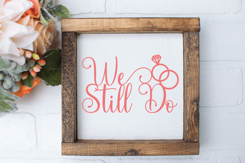 We Still Do SVG | Anniversary SVG So Fontsy Design Shop