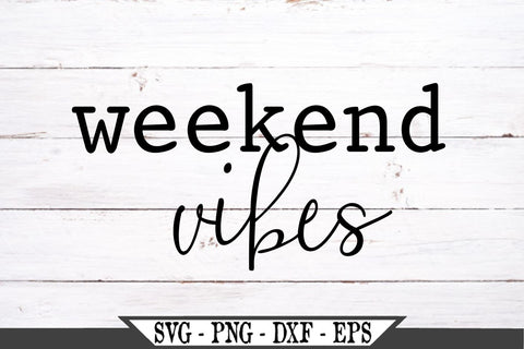 Weekend Vibes SVG Vector Cut File SVG My Sassy Gifts