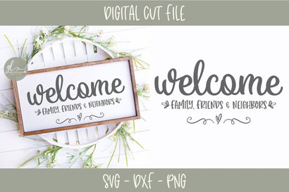 Welcome Family Friends & Neighbors SVG SVG Grace Lynn Designs