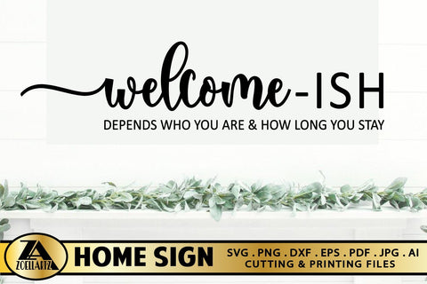 Welcome-ish Home Sign SVG Farmhouse Sign SVG Welcomeish SVG SVG zoellartz