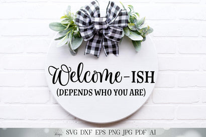 Welcome-Ish SVG | Farmhouse Welcome Sign | Front Door Decor | Round Sign SVG | Funny SVG | Welcomeish dxf and more! SVG Diva Watts Designs