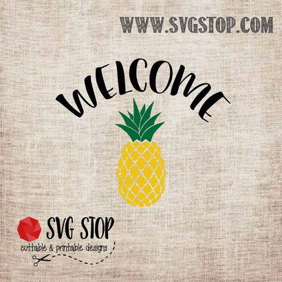 Welcome Pineapple - Quotes SVG SVG The SVG Stop