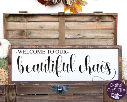 Welcome Svg, Farmhouse Svg, Home Sign, Welcome To Our Chaos SVG Crafty Mama Studios