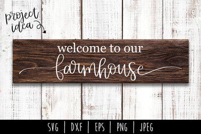 Welcome To Our Farmhouse SVG SavoringSurprises