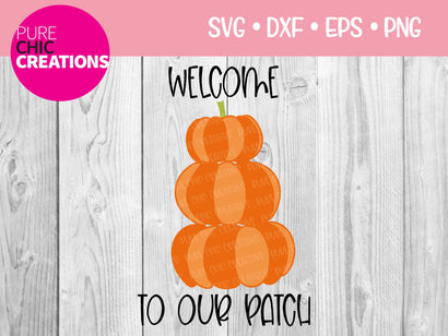 Welcome To Our Patch - Cricut - Silhouette - svg - dxf - eps - png - Digital File - SVG Cut File - Fall SVG - Fall SVG clipart - svg clipart SVG Pure Chic Creations