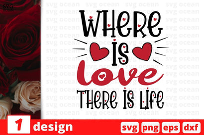 Where is love There is life SVG SvgOcean