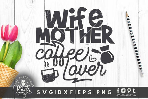 Wife Mother Coffee Lover cut file - 2 SVG TheBlackCatPrints