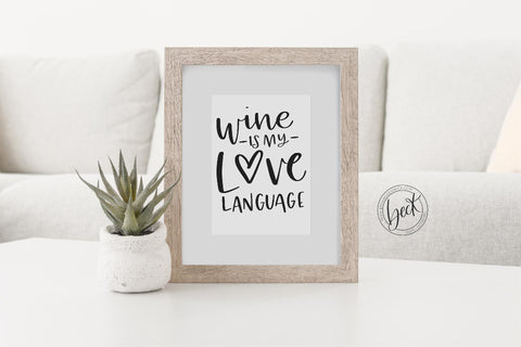 Wine is my Love Language SVG SVG Beck McCormick