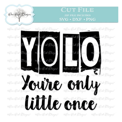 YOLO You're Only Little Once SVG One Oak Designs