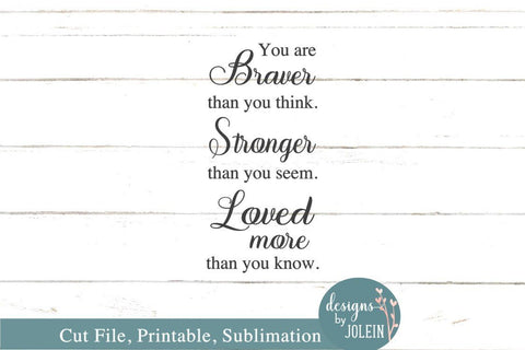 You are braver, stronger, loved more SVG Designs by Jolein