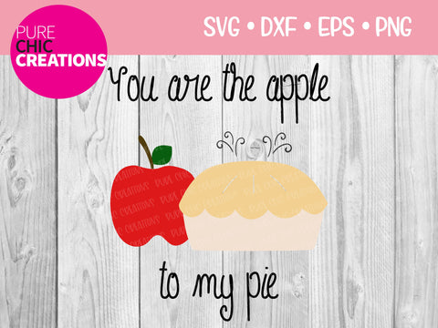 You Are The Apple To My Pie - Cricut - Silhouette - svg - dxf - eps - png - Digital File - SVG Cut File - Fall SVG - svg clipart cut file SVG Pure Chic Creations