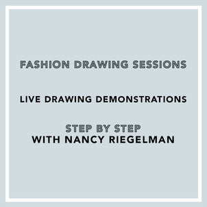 Fashion Drawing Sessions with Nancy Riegelman