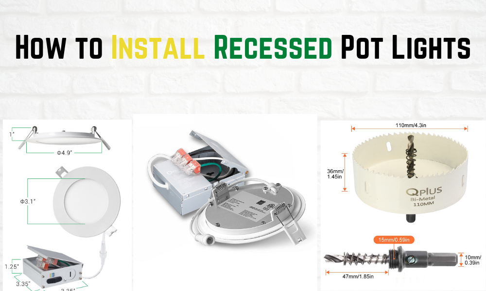 Recessed Pot Lights Installation Guide