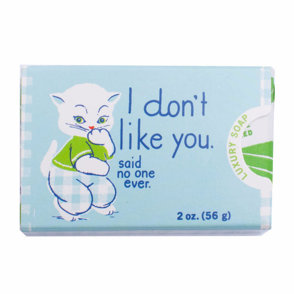 I Don't Like You, Said No One Ever - Luxury Soap