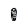 Sleep When You're Dead Coffin Pin