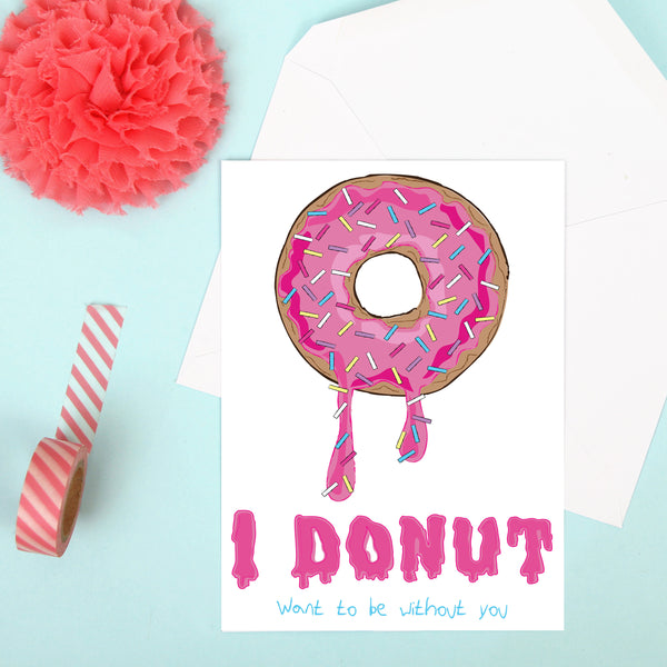 Donut want to be without you Card