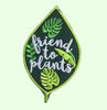Friend to Plants Patch