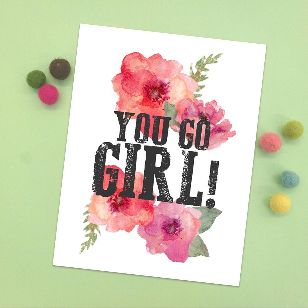 You Go Girl! Print