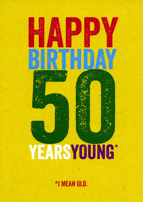 Humorous 50th birthday card 50 years young Brainbox Candy – Birthday Cards 50