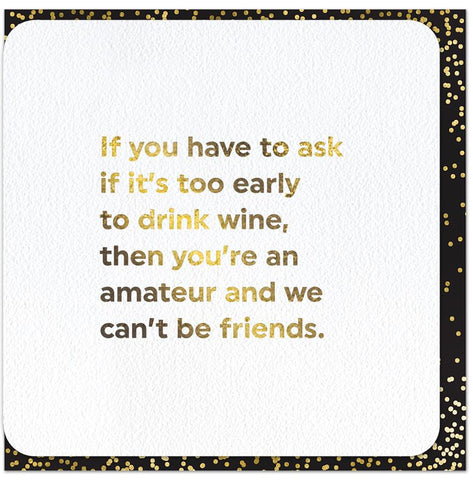 Funny Cards - Ask If It's Too Early To Drink