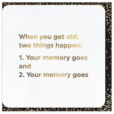 Your memory goes