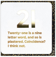 Birthday Card - 21 - A Nine Letter Word And So Is Plastered