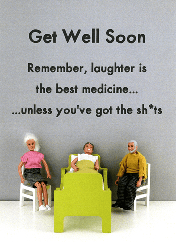 Funny Get Well Soon Cards - Get Well - Laughter Best Medicine