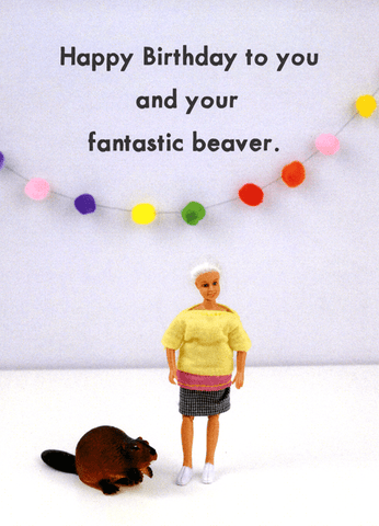 Rude Birthday Cards - Birthday - To You And Your Beaver