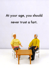 Birthday Card - At Your Age - Never Trust A Fart