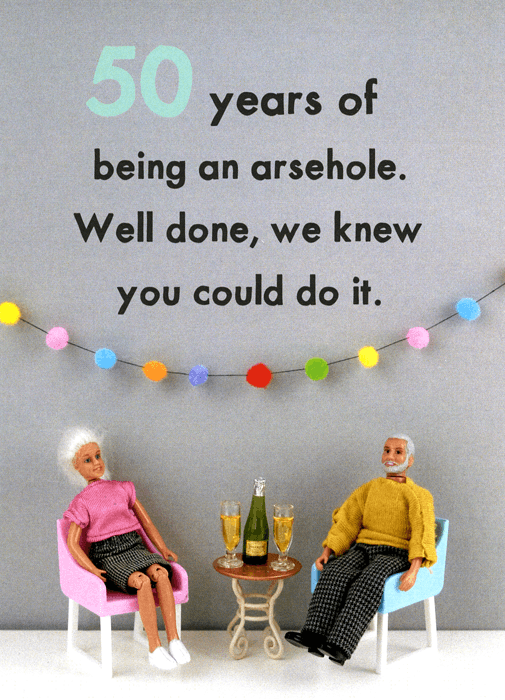 Funny Cards - 50 Years Of Being An Arsehole