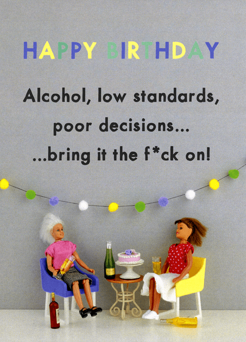 Rude Birthday Cards - Birthday - Alcohol And Poor Decisions