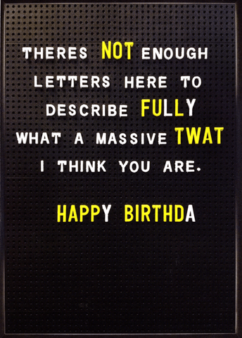 Birthday Card - Not Enough Letters Here