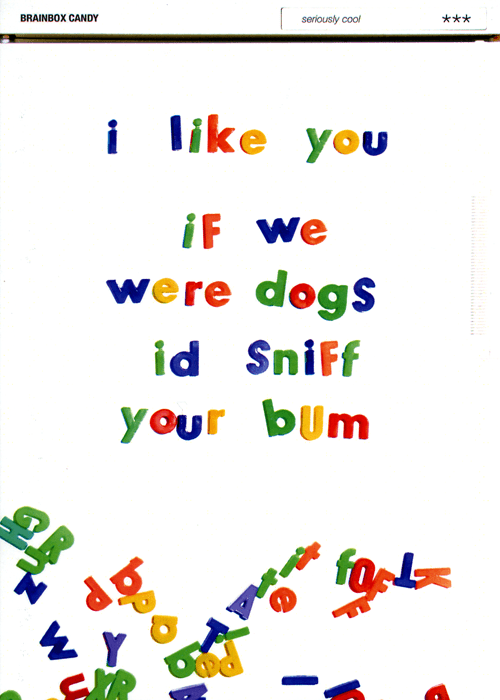 Funny Cards - If We Were Dogs I'd Sniff Your Bum