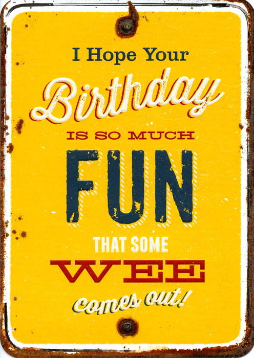 Birthday Card - Hope Your Birthday Is So Much Fun . . .