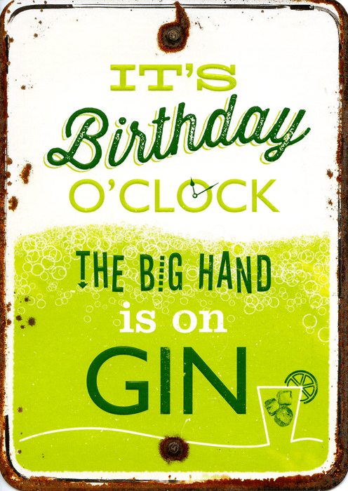 Birthday Card - Birthday O'clock - Big Hand Is On Gin