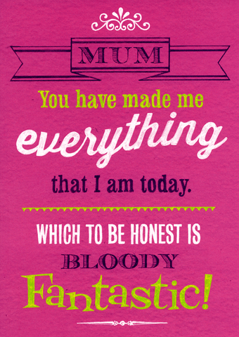 Mother's Day Cards - Everything That I Am Today