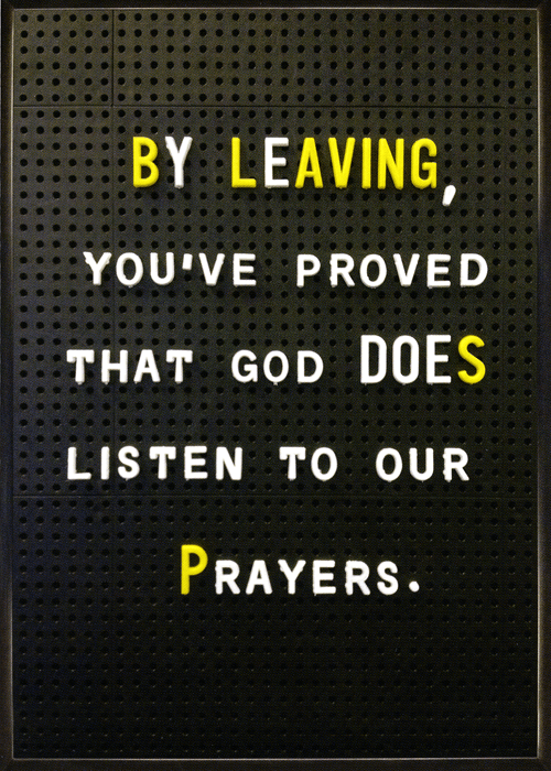 Funny Leaving Card - Leaving: God Does Listen To Our Prayers