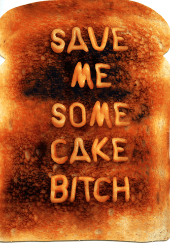 Rude Birthday Cards - Save Me Some Cake Bitch