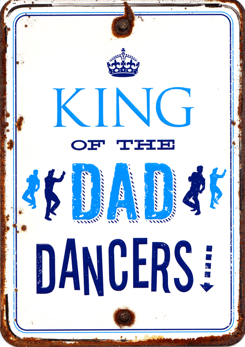 Funny Cards - King Of The Dad Dancers