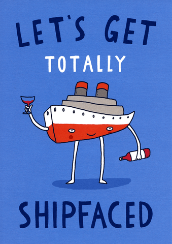 Funny Cards - Totally Shipfaced