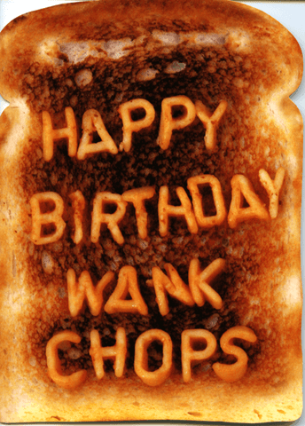 Happy birthday wank chops