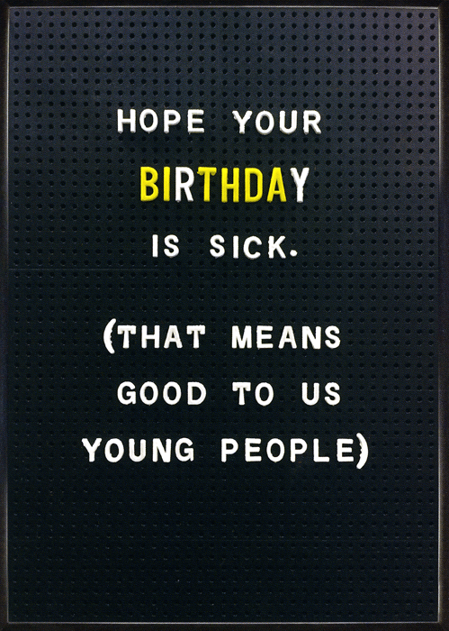 Birthday Card - Hope Your Birthday Is Sick